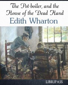 edith_wharton-the_potboiler_and_the_house_of_the_dead_hand